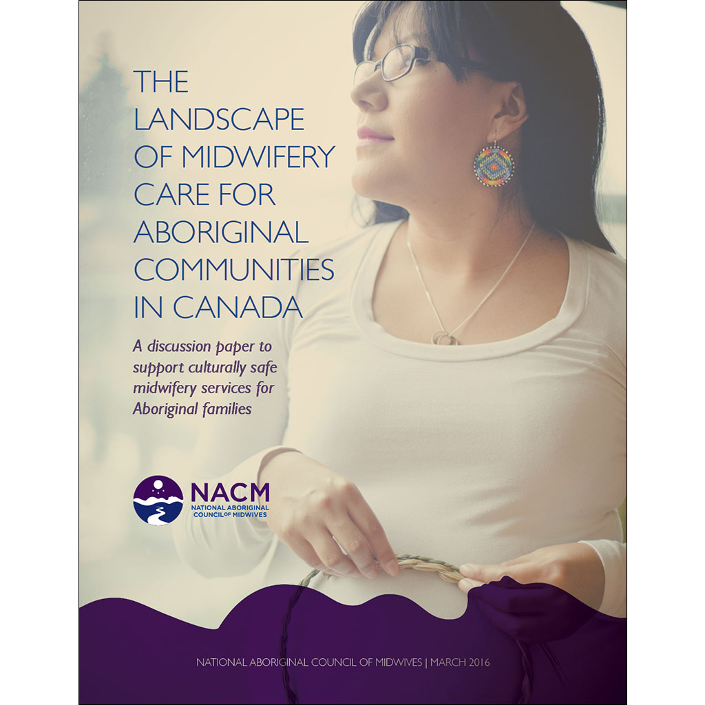 The Landscape of Midwifery Care for Aboriginal Communities in Canada