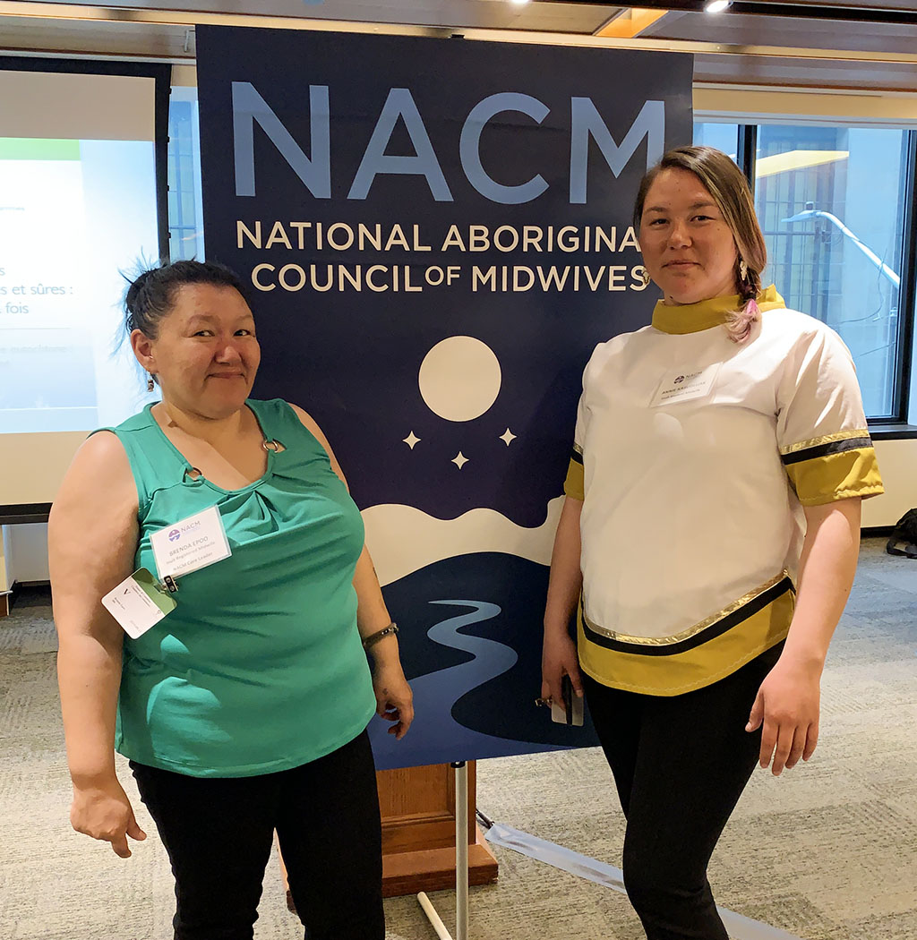 Brenda Epoo (NACM Core Leader) and Annie Kasudluak (Inuk Student Midwife)