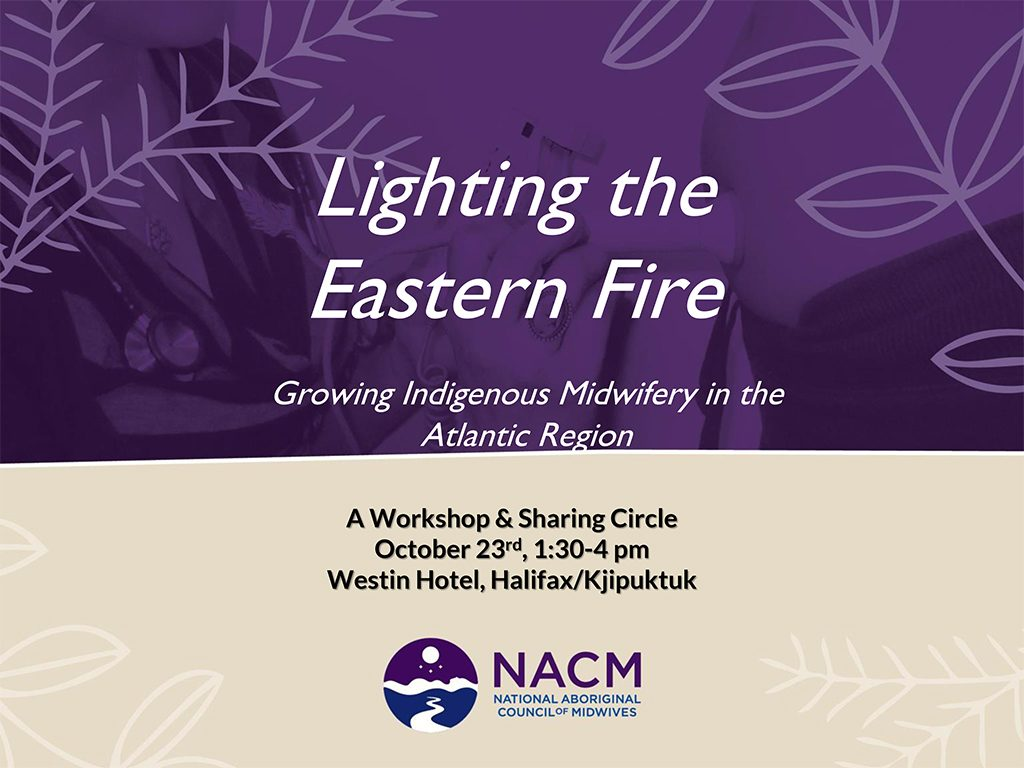 <i>Lighting the Eastern Fire:</i> Growing Indigenous Midwifery in the Atlantic Region